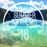 Summer Anthems 2016 Mixed By Jamie B