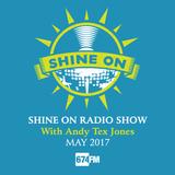 Shine On Radio Show May 2017