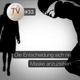 TVW#33 - Die Entscheidung sich ne Maske anzuziehen