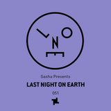 Sasha presents Last Night On Earth | Show 051 (July 2019)