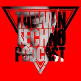 TAIWAN TECHNO PODCAST @ 30 - YAKASHI (Dark P opening live set)