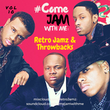 #ComeJamWithMe: RetroJamz & Throwbacks Vol. 10 (Dru Hill, B2K, Next, Ruff Endz, Blackstreet)
