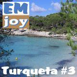 EMjoy - Turqueta #3