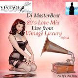 80's Love Mix(Dj masterBeat live from Vintage Luxury & Food)