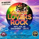 DJ DOTCOM_CULTURAL LOVERS ROCK_MIX_VOL.48 (DECEMBER - 2017)