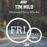 Weekend Party Mix #4 | Tim Milo