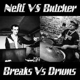 Nefti Vs Butcher - Breaks Vs Drums
