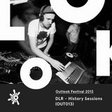OUT013 DLR - Dispatch Recordings History Sessions - Outlook Festival 2013 Mix