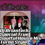 Briantechz True soulful house mix Turbo Style