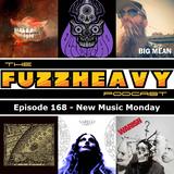 FuzzHeavy Podcast - Episode 168 - New Music Monday (2019-01-07)