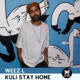 Weez-L | Kuli Stay Home