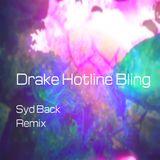 """Syd Back - Drake """"Hotline Bling"""" remix"""