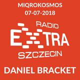 Daniel Bracket @ Miqrokosmos (Radio Szczecin Extra) [07.07.2018]