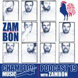 Champloo Music Podcast #19 ZAMBON