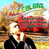 Fall Colors - Jeffrey Smith - Funky House, Tech House