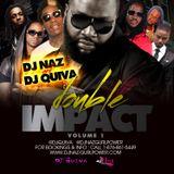 Dj Naz & Dj Quiva Present - Double Impact (VOL 1) - Hip Hop x Dancehall Mixtape