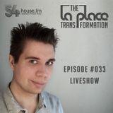 The La Place Transformation #033 / 2015-12-18 / Liveshow