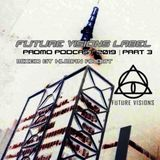 FUTURE VISIONS LABEL_PROMO PODCAST 2019_ PART III_ MIXED BY HUMAN ROBOT