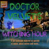Doctor Velvet's Witching Hour: Hallowe'en 2017
