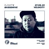 Planet V Radio June 27th 2019 hosted by Velocity @BASSDRIVE.COM