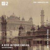 A Kiss In Your Ear w/ Victor Kiswell - 7th September 2018
