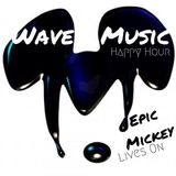 Wave Music Happy Hour - Epic Mickey Lives On