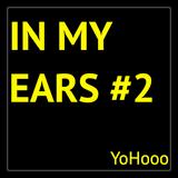 In My Ears #2