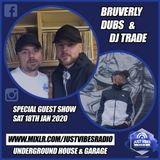 Bruverly Dubs Session on Just Vibes Radio with Special guest DJ Trade 18th January