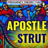 "Frequency Theory 1740 ""Apostle Strut"""