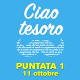 Ciao tesoro - Puntata 1 (11 ottobre)