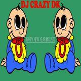 DJ CRAZY DK - Happy New Year Mix (2016)
