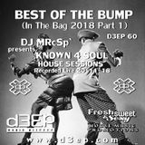 DJ MRcSp`pres. Known 4 Soul House Sessions (D3ep 60) Best Of The Bump Part 1 - Tuesday 20 / 11 / 18