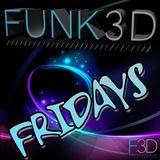 Funk3d Fridays 001 (02/05/14)