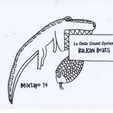 La Onda Sound System - Balkan Beats mixtape 14 by DJ Yoda