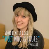 Some Like It Cold - puntata 18 - Meet Who Is Louis