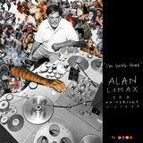 """I'm Going Home"" ALAN LOMAX 100 Aniversary MIXTAPE"