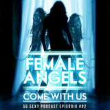 Female Angels - With Come Us. So Sexy Podcast EP#02