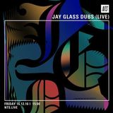 Jay Glass Dubs (Live) - 16th December 2016