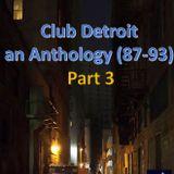Club Detroit – Anthology (87-93) – Part 3