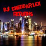 DJ Cheddarlex Returns