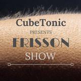 CubeTonic - Frisson Show #025