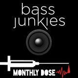 Bass Junkies- Monthly Dose February 2018
