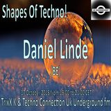 Daniel Linde - Shapes Of Techno! (26) by TrixX K and Techno Connection UK Underground fm!