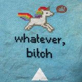 whatever, bitch | 1