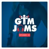 Gym Jams - Episode 13