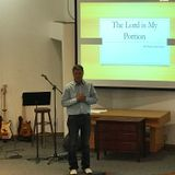 The Lord is My Portion by: Pastor Tom Fauth Sunday May 26th 2019