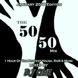THE 50:50 MIX - JANUARY EDITION - DJ ONE - House, R&B, Dancehall and more!