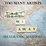Too Many Artists - Drop Me Away (RealRamic Mashup)