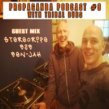 Propaganda Podcast #9 with Tribal Dubs featuring Guest Mix by Stereoripe b2b Ben-Jah
