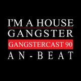 AN-BEAT | GANGSTERCAST 90